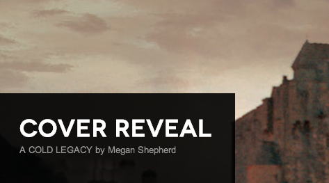 It's live!! Cover Reveal: A Cold Legacy by Megan Shepherd + Giveaway (US Only)