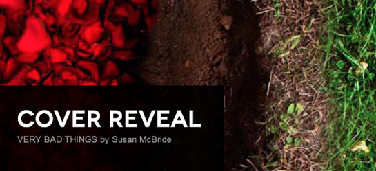It's Live!! Cover Reveal: Very Bad Things by Susan McBride + Giveaway (US/Canada)