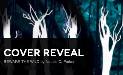 It's live!! Cover Reveal: Beware the Wild by Natalie C. Parker + Giveaway (US/Canada)