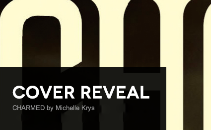 It's live!! Cover Reveal: Charmed by Michelle Krys + Giveaway (International)