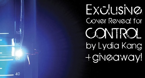Cover Reveal: Control by Lydia Kang + Giveaway (International)