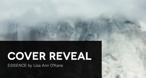 It's live!! Cover Reveal: Essence by Lisa Ann O'Kane + Giveaway (US only)