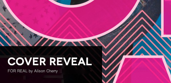 Cover Reveal: For Real by Alison Cherry + Giveaway (US/Canada)