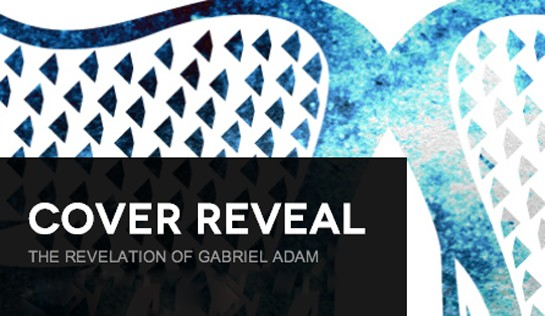 It's live!! Cover Reveal: The Revelation of Gabriel Adam by S. L. Duncan + Giveaway (US/Canada)