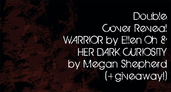 Double Cover Reveal and Giveaway: Warrior and Her Dark Curiosity
