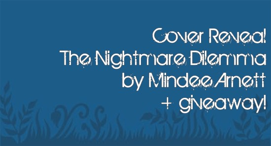 Cover Reveal: The Nightmare Dilemma by Mindee Arnett + Giveaway! (US/Canada)
