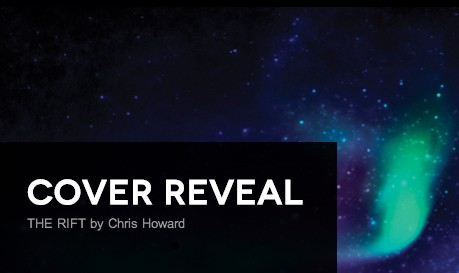 It's live!! Cover Reveal: The Rift by Chris Howard + Giveaway (US/Canada)