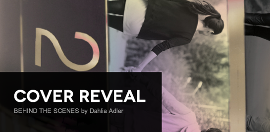 Cover Reveal: Behind the Scenes by Dahlia Adler + Giveaway (US/Canada)