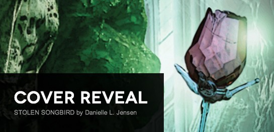 Cover Reveal: Stolen Songbird by Danielle L. Jensen + Giveaway (International)