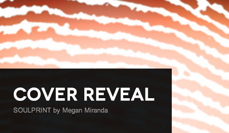 It's live! Cover Reveal: Soulprint by Megan Miranda (US only)