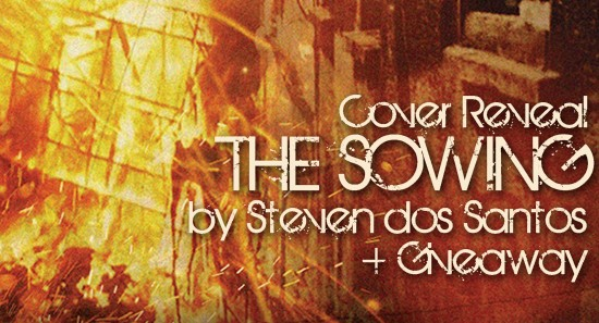 Cover Reveal: The Sowing by Steven dos Santos + Giveaway! (US/Canada)