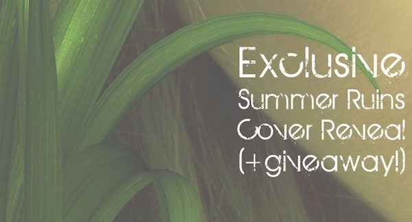 Cover Reveal: Summer Ruins by Trisha Leigh + Giveaway (International)
