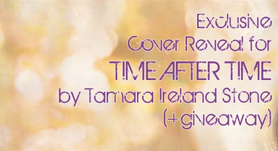 Cover Reveal: Time After Time by Tamara Ireland Stone (plus US/Canada giveaway)