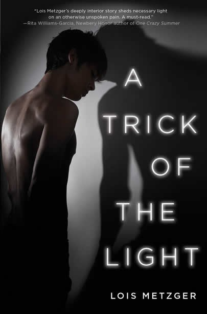 Giveaway: A Trick of the Light by Lois Metzger (US Only)