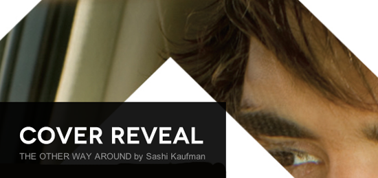 Cover Reveal: The Other Way Around by Sashi Kaufman + Giveaway (International)