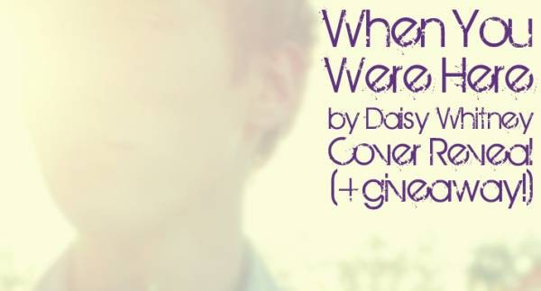 Exclusive Cover Reveal: When You Were Here by Daisy Whitney