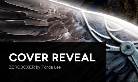 It's live!! Cover Reveal: Zeroboxer by Fonda Lee + Giveaway (US/Canada)