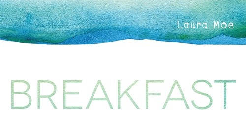 It's Live!! Cover Reveal: Breakfast with Neruda by Laura Moe + Giveaway (US/Canada)