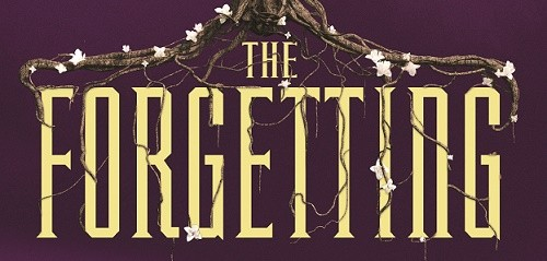 It's Live!! Cover Reveal: The Forgetting by Sharon Cameron + Giveaway (US Only)