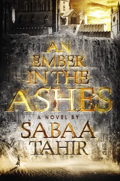 GIVEAWAY: AN EMBER IN THE ASHES by Sabaa Tahir