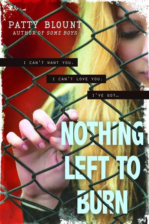 Chapter Reveal: Nothing Left To Burn by Patty Blount + Giveaway (US Only)