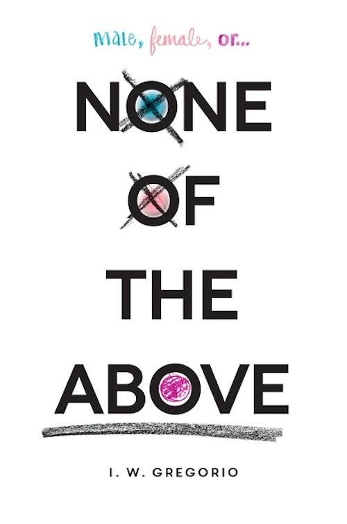 Chapter Reveal: None of the Above by I.W. Gregorio + Giveaway (US/Canada)