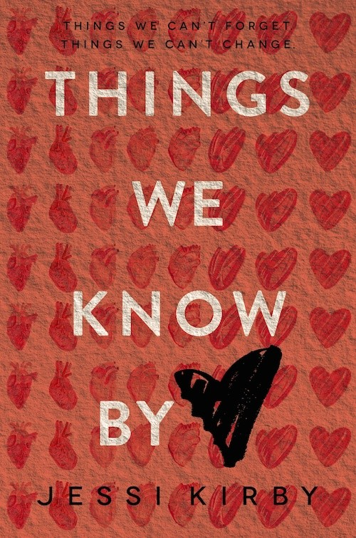 Trailer Reveal: Things We Know By Heart by Jessi Kirby + Giveaway (US Only)