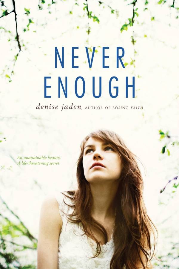 Giveaway: Never Enough by Denise Jaden