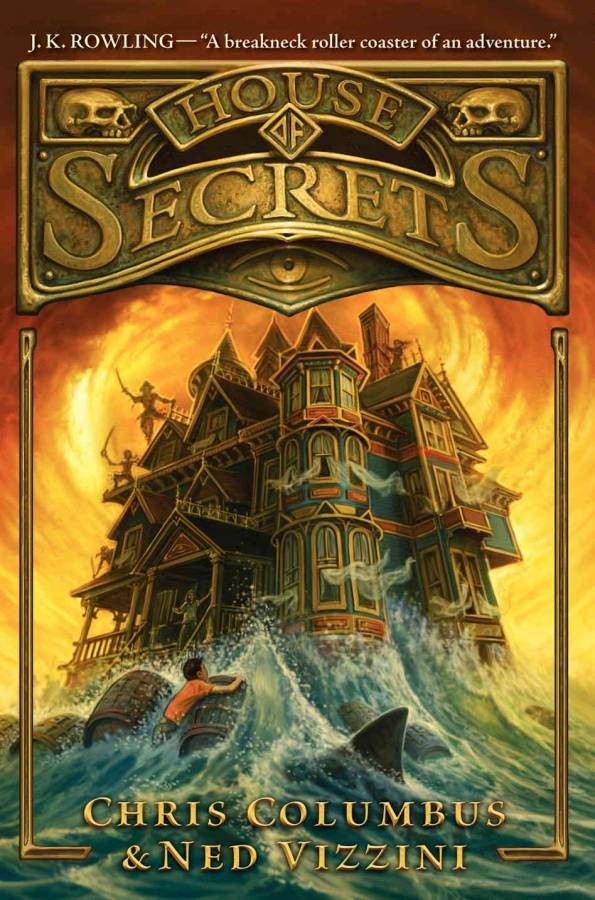 5 Reasons Why I Bought HOUSE OF SECRETS by Chris Columbus and Ned Vizzini