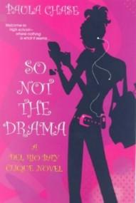 So Not The Drama (Del Rio Bay Clique #1)