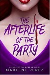 The Afterlife of the Party (Afterlife, #1)