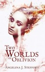 Two Worlds of Oblivion (Two Worlds, #2)