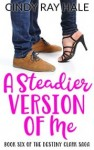 A Steadier Version of Me (The Destiny Clark Saga Book 6)