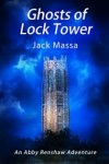 Ghosts of Lock Tower