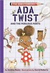 Ada Twist and the Perilous Pants (The Questioneers, #2)