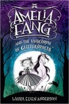 Amelia Fang and the Unicorns of Glitteropolis (Amelia Fang, #2)