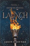Launch (Rise of the Anointed #1)