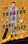 The Tragedy of Dane Riley