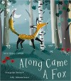 Along Came a Fox