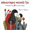 Nosotros Means Us: Un cuento bilingüe
