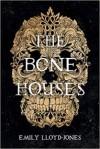 The Bone Houses