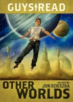 Other Worlds (Guys Read #4)