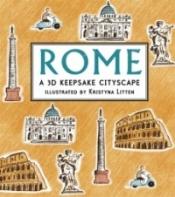 Rome: A 3D Keepsake Cityscape