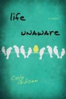 Life Unaware