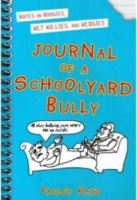 Notes on Noogies, Wetwillies, and Wedgies (Journal of a Schoolyard Bully #1)
