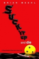 Suck It Up and Die