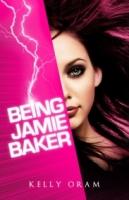 Being Jamie Baker (Jamie Baker #1)