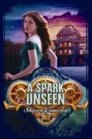 A Spark Unseen (The Dark Unwinding #2)
