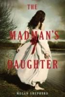 The Madman's Daughter (The Madman's Daughter #1)