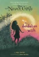 A Dandelion Wish (Disney Fairies: The Never Girls Book 3)